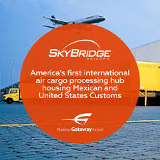 SkyBridge: America's first international air cargo processing hub housing Mexican and Undated States Customs